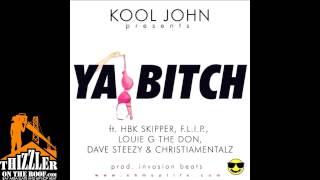 Kool John - Ya Bitch ft. HBK Skipper, F.L.I.P, Louie G The Don, Dave Steezy, Christiamentalz (prod.
