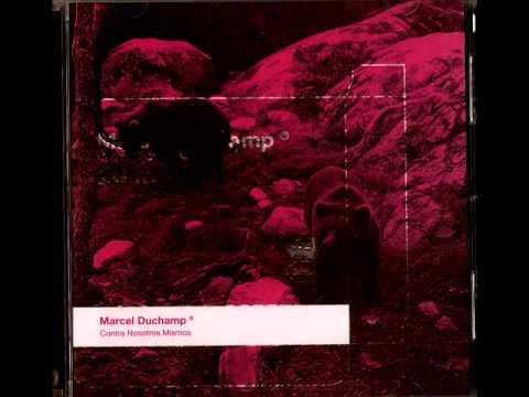 Marcel Duchamp - Contra Nosotros mismos (FULL ALBUM)