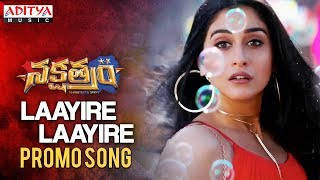 Laayire Laayire Promo Song | Nakshatram Movie | Sundeep Kishan, Sai Dharam Tej, Regina, Pragya