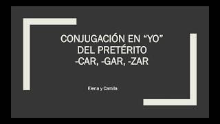 """conjugación en """"yo"""" del pretérito -car, -gar, -zar"""