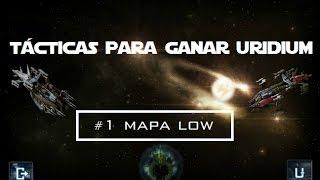 Tácticas para ganar uridium #1 || Mapa Low || Breve tutorial