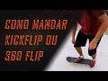 COMO MANDAR KICKFLIP (MUITO FÁCIL) | Fire Session