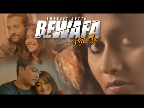 BEWAFA HAI TU || Sampreet Dutta || heart touching video || hindi sad song || (Official Music Video)