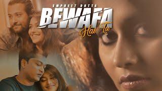 BEWAFA HAI TU || Sampreet Dutta || heart touching video || hindi sad song || (Official Music Video)