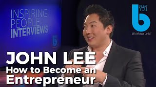 Become an Entrepreneur -- Be a Successful Businessman Best Tips and Advice from John Lee
