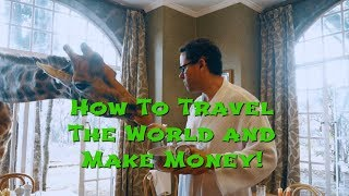 How To Travel The World and Make Money - This Is Real Financial Freedom!