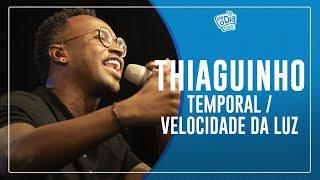 Thiaguinho - Temporal / Velocidade da Luz (Semana Maluca)