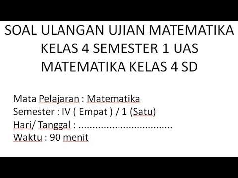 SOAL ULANGAN UJIAN MATEMATIKA KELAS 4 SEMESTER 1 UAS MATEMATIKA KELAS 4 SD  YouTube