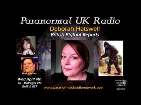 Paranormal UK Radio - Deborah Hatswell - British Bigfoot Sightings