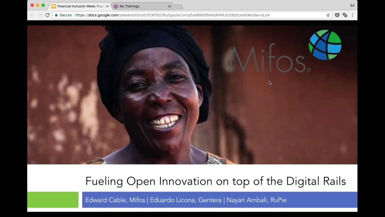 Fueling Open Innovation on top of the Digital Rails - Financial Inclusion Week 2017 Webinar