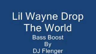Lil Wayne Drop The World (Bass Boost) DJ Flenger