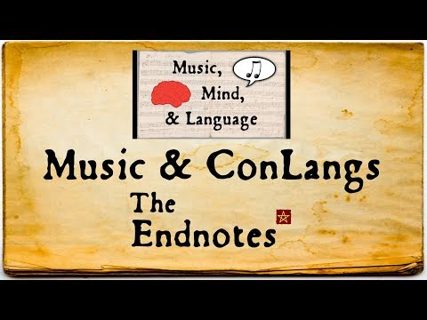 Music & ConLangs: The Endnotes