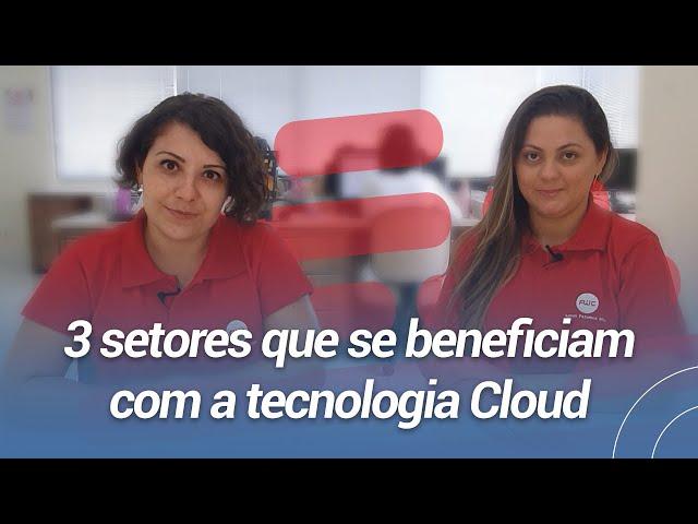3 setores que estão se beneficiando com a Cloud Computing