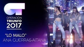 LO MALO - Ana y Aitana (Segunda Actuación) | OT 2017 | Gala Eurovisión thumbnail