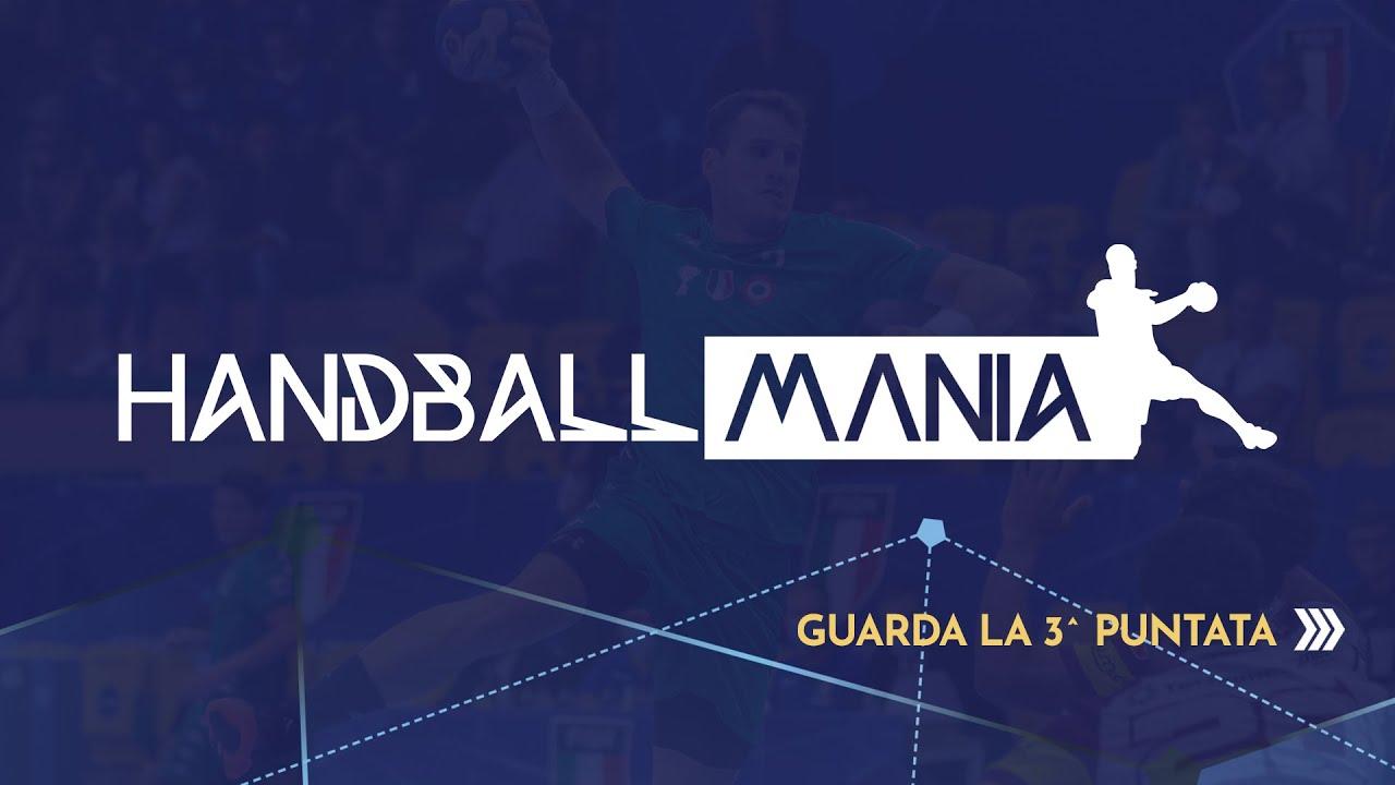 HandballMania [3^ puntata] - 22 settembre 2021