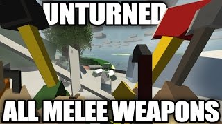 Unturned: Gameplay Of Every Melee Weapon (damage, Rarity, Locations, Swing Speed, Hit Range)