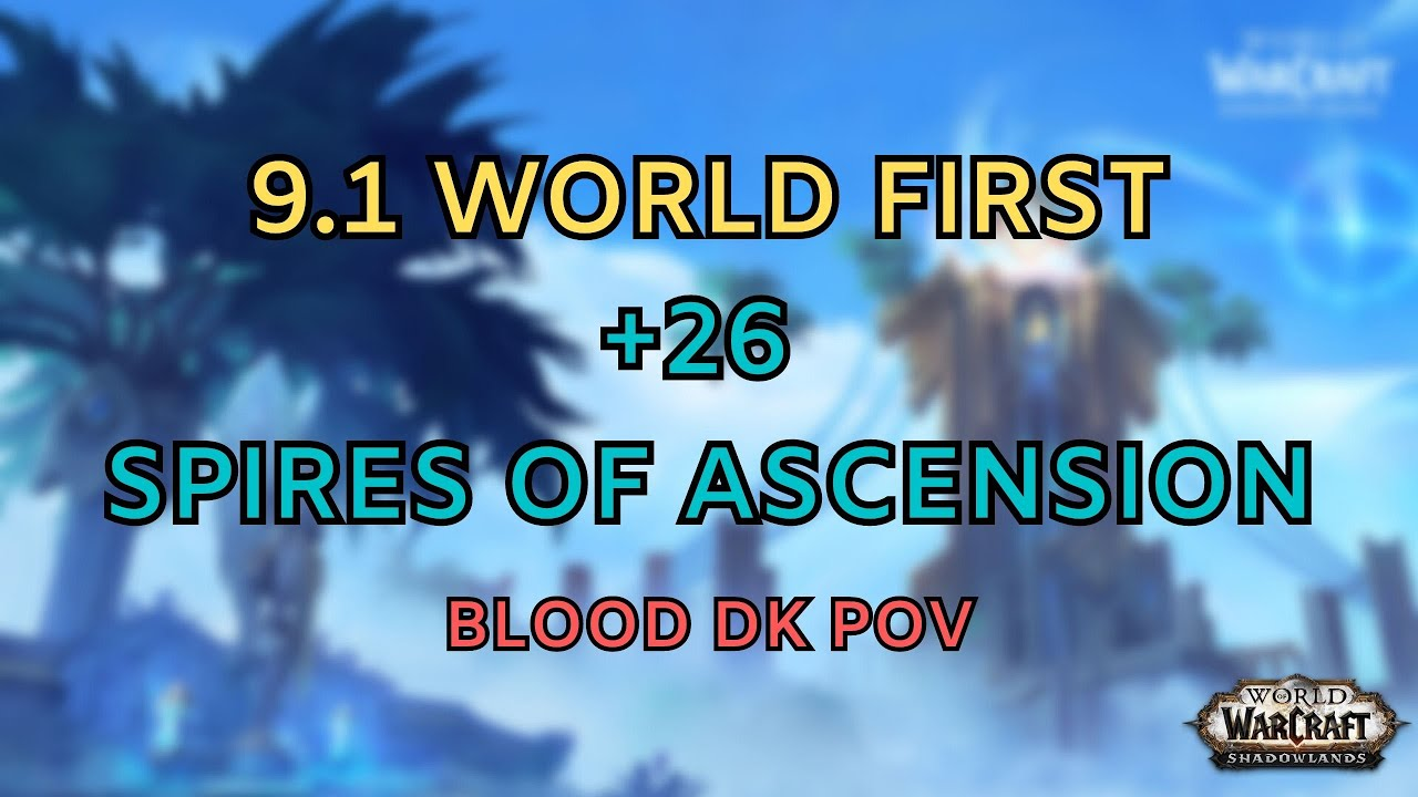 Download [9.1] Week 8   World First +26 Spires of Ascension   Necrolord BDK POV