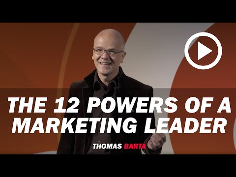 Thomas Barta—Keynote: The 12 Powers of a Marketing Leader