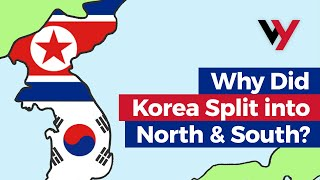 Why Korea Split Into North and South Korea