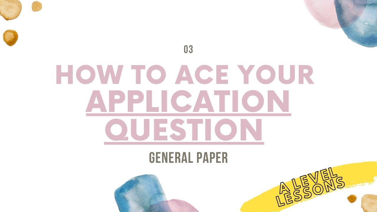 Download How to ace your Application Question [AQ] | A Level General Paper [2021]