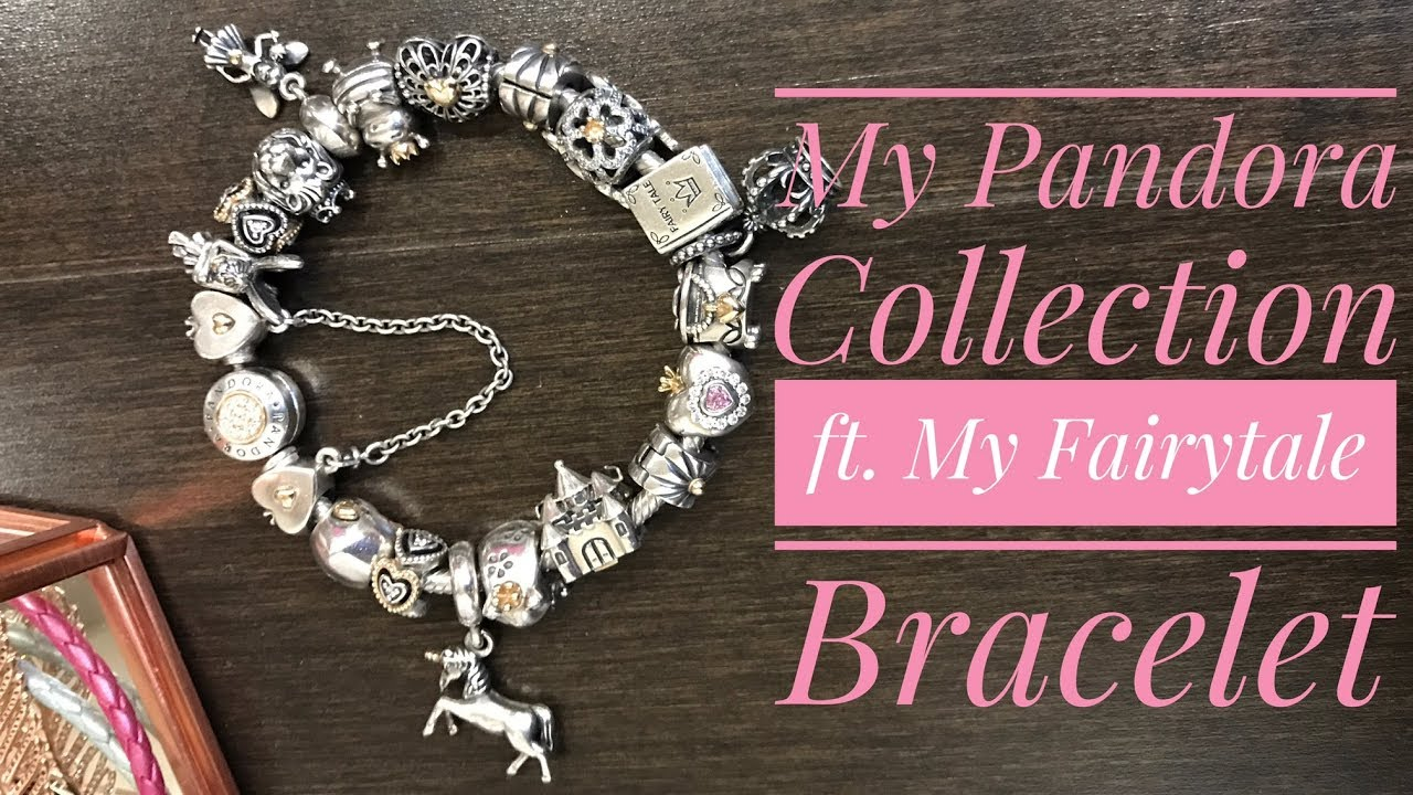 My Pandora Collection Featuring Fairytale Themed Bracelet