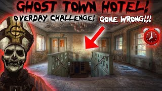 (GONE WRONG) ABANDONED GHOST TOWN HOTEL // 24 HOUR OVERDAY CHALLENGE IN ABANDONED GHOST HOTEL!