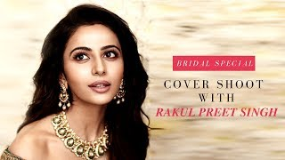 JFW Photo Shoot with Gorgeous Rakul Preet Singh| Bridal Special |