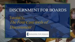 Discernment: Tutorial 5 - The 4 Core Tools of Discernment