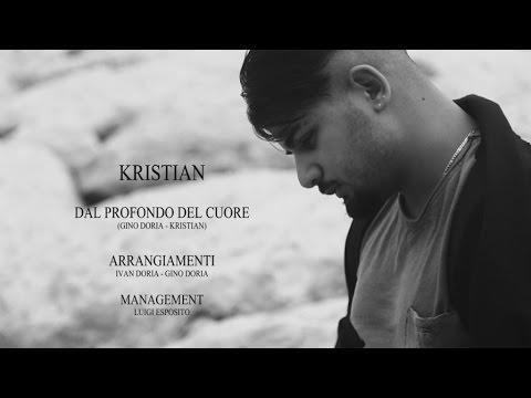 Kristian - Dal Profondo Del Cuore (Video Ufficiale 2017)
