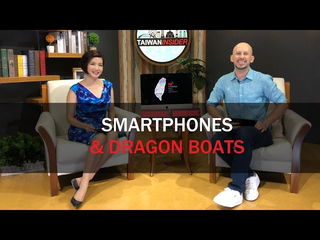Smartphones and Dragon Boats | Taiwan Insider | June 6, 2019 | RTI