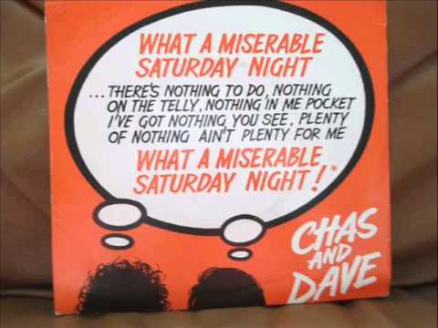 Chas And Dave   What A Miserable Saturday Night