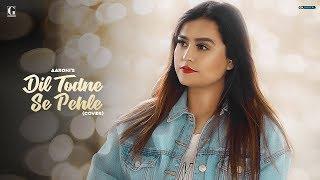 Descarca Dil Todne - Se Pehle Cover Aarohi (Punjabi Song)