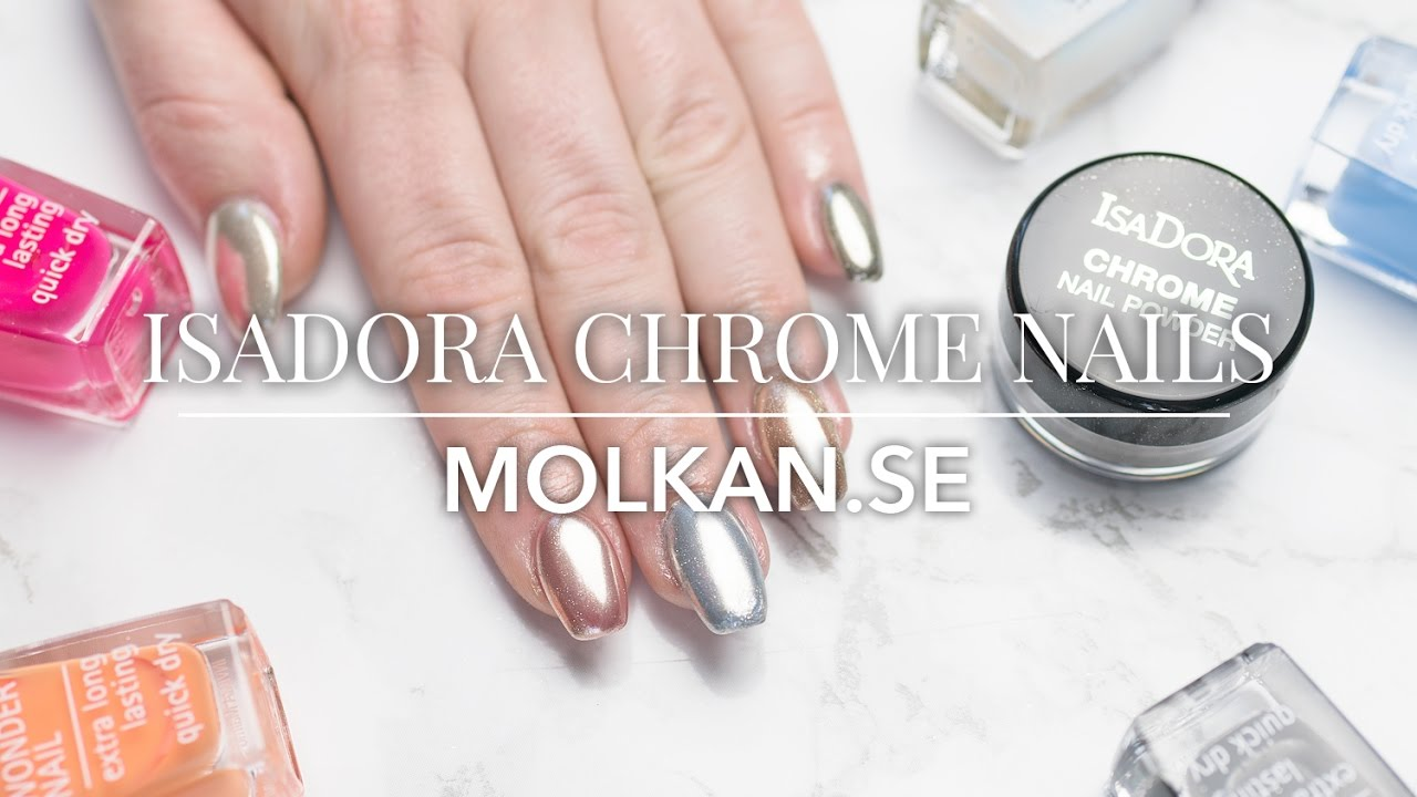 IsaDora Chrome Nails | molkan.se Skönhetsblogg - YouTube