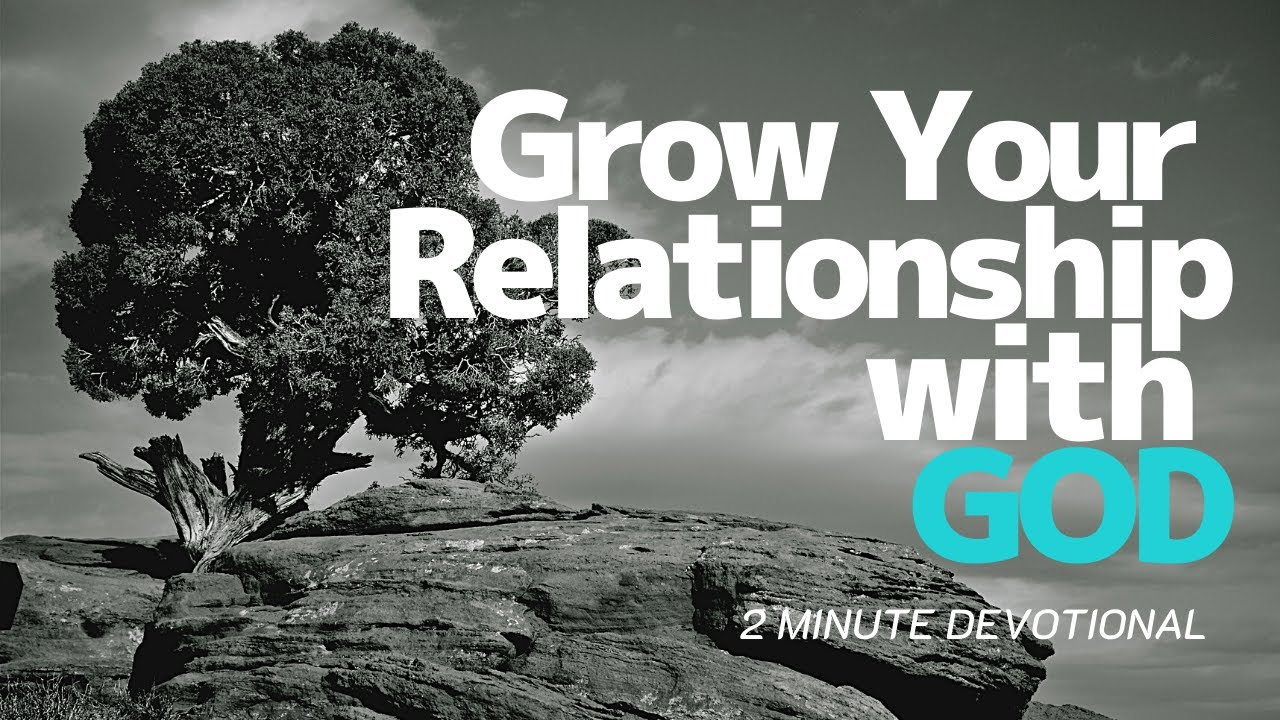 Growing your Relationship with GOD