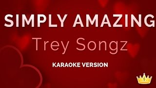 Trey Songz - Simply Amazing (Karaoke Version)