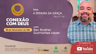 CONEXÃO COM DEUS AO VIVO - Igreja Presbiteriana Unida de São Paulo - 30/11/2020