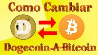 Como Cambiar Dogecoin A Bitcoin Rápido Y Facil (Cambia Todo Tipo De Criptomonedas)