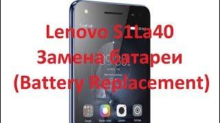 Lenovo S1La40 Замена батареи (Battery Replacement)