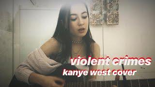 violent crimes // kanye west cover