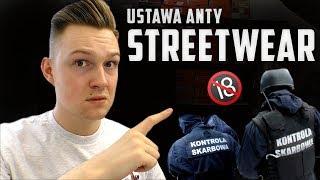 Polski rząd ZAKAZAŁ STREETWEARU PONIŻEJ 18 LAT?! [NA SERIO?] Kłopoty młodych streetwearowców!