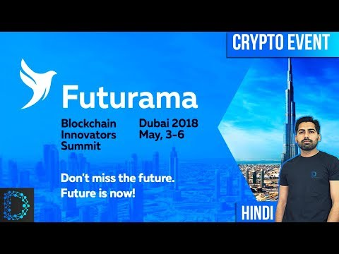 Futurama Blockchain Innovators Summit Dubai 2018 - 25+ Crypto Whales - Digital Notice
