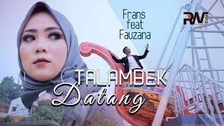 Frans feat Fauzana - Talambek Datang 2 (Official Music Video)