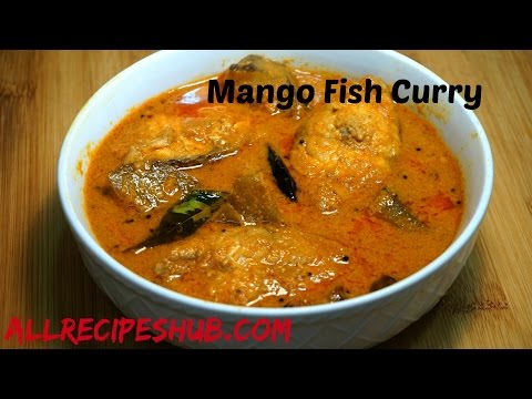 Mango Fish Curry / Fish Curry With Mango - All Recipes Hub