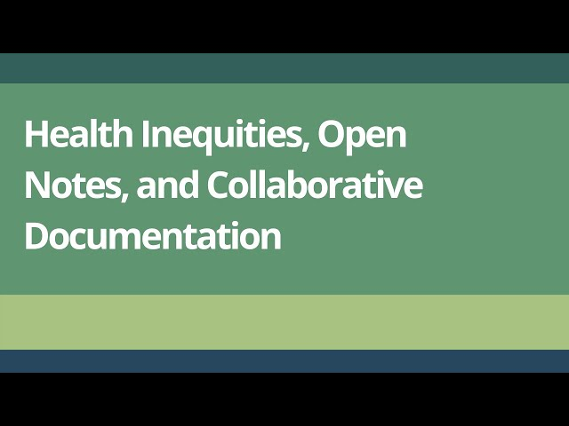 Health Inequities, Open Notes and Collaborative Documentation