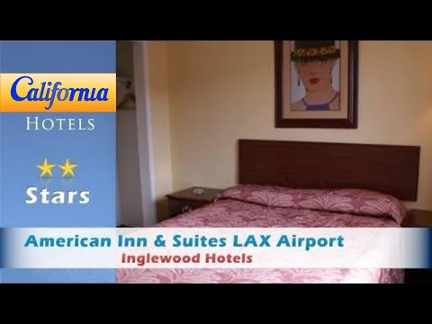 American Inn & Suites LAX Airport, Inglewood Hotels - California