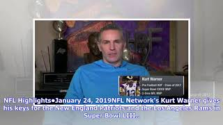 NFL Network's Kurt Warner's keys for New England Patriots, Los Angeles Rams in Super Bowl LIII
