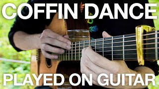 Coffin Dance Meme Song but it's played on Acoustic Guitar