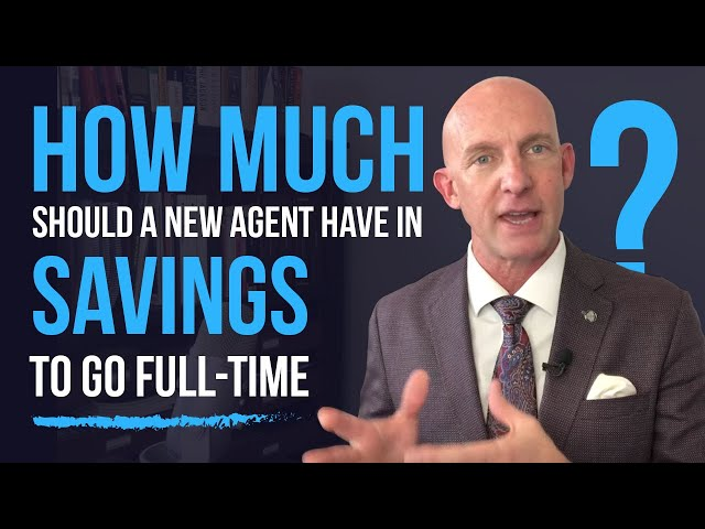 How Much Should A New Agent Have In Savings To Go Full-Time