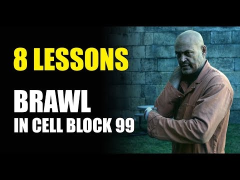 8 Lessons Hollywood Can Learn From BRAWL IN CELL BLOCK 99