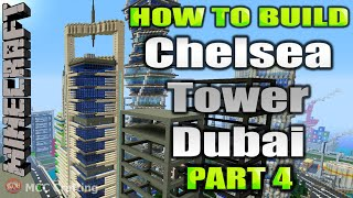 Minecraft How To Build Chelsea Tower Dubai Modern Tower Skyscraper Part 4